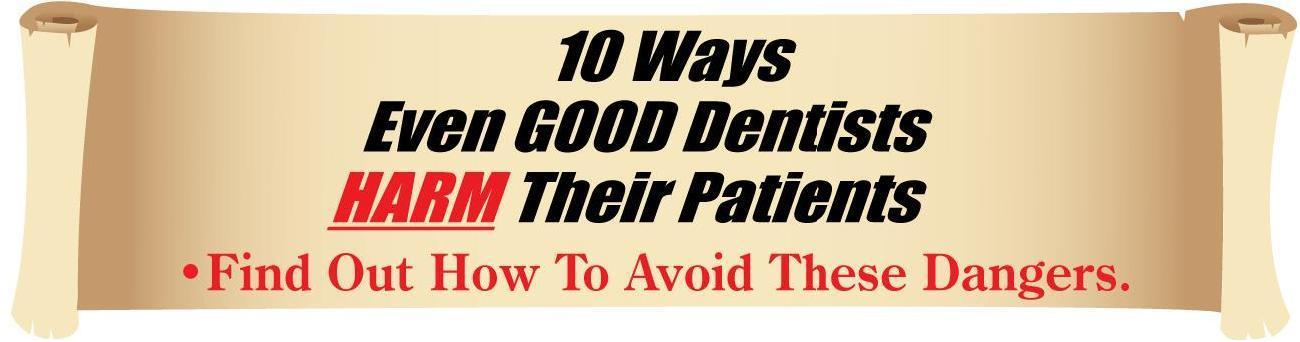 10 ways even good dentists harm